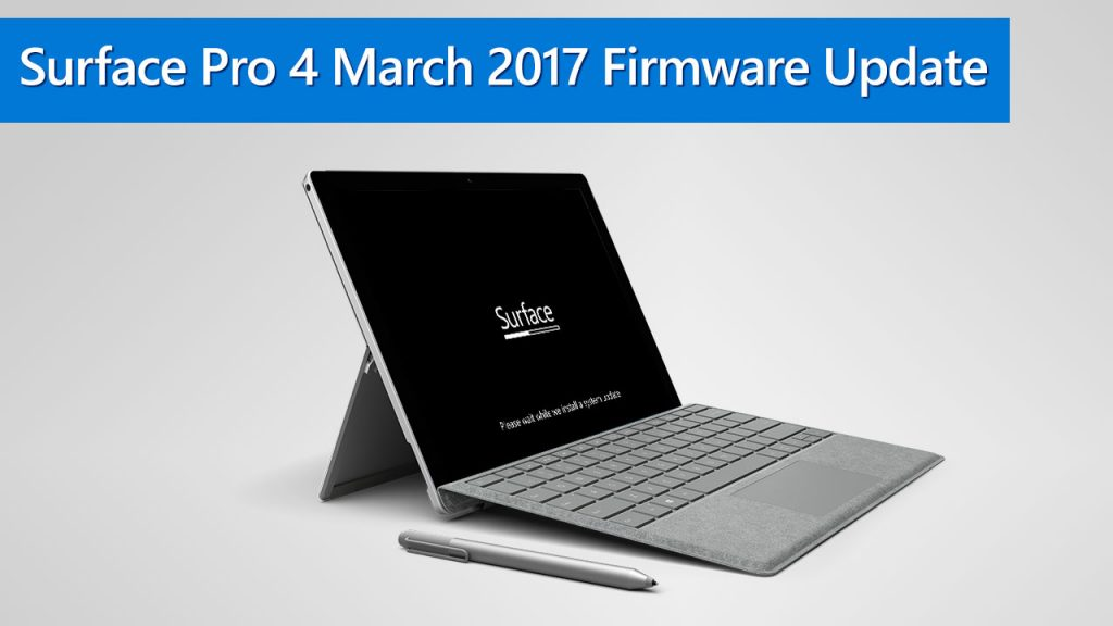 Surface Pro 4 March 2017 Firmware Update