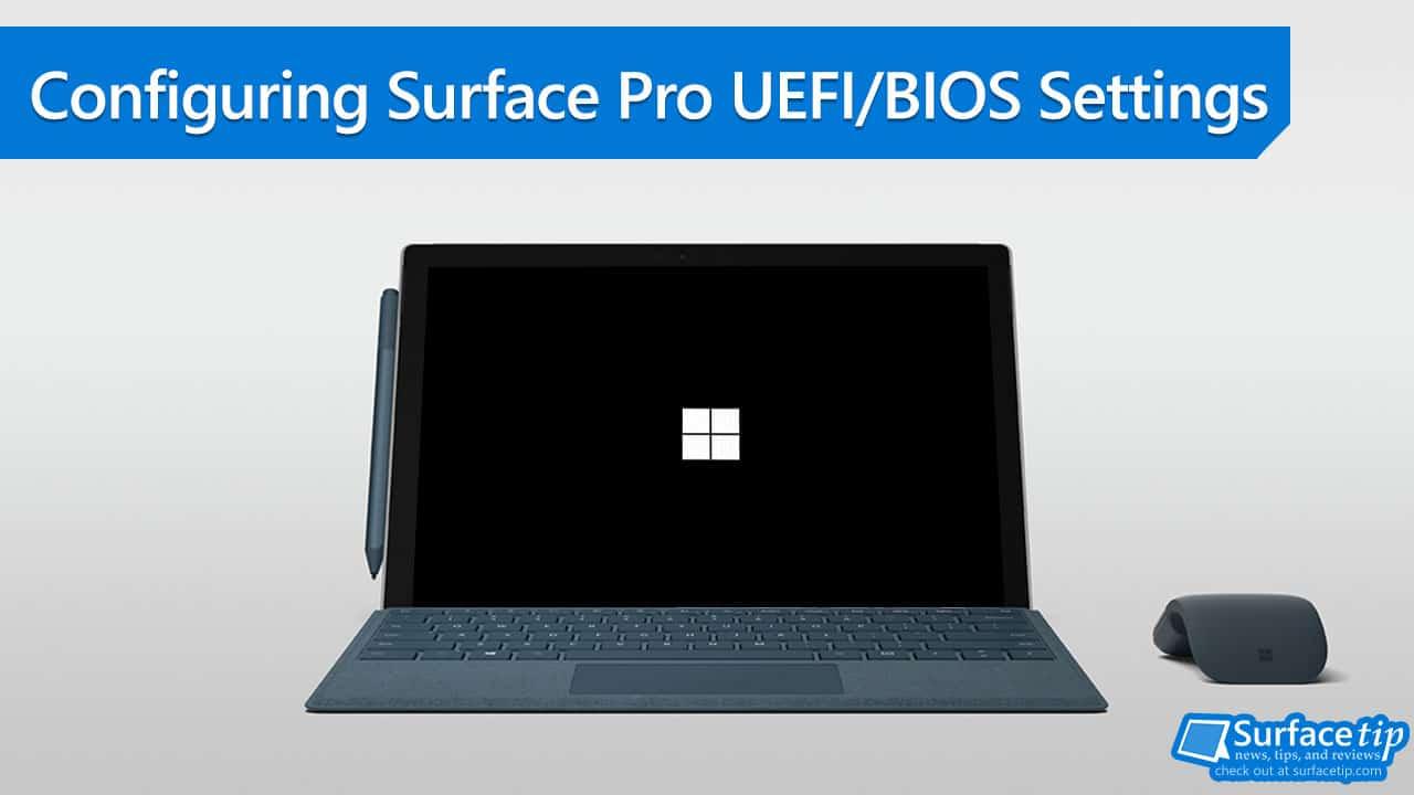 Configuring Surface Pro UEFI/BIOS Settings