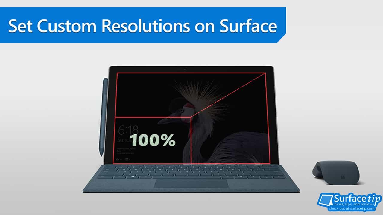 Set Custom Resolutions on Microsoft Surface