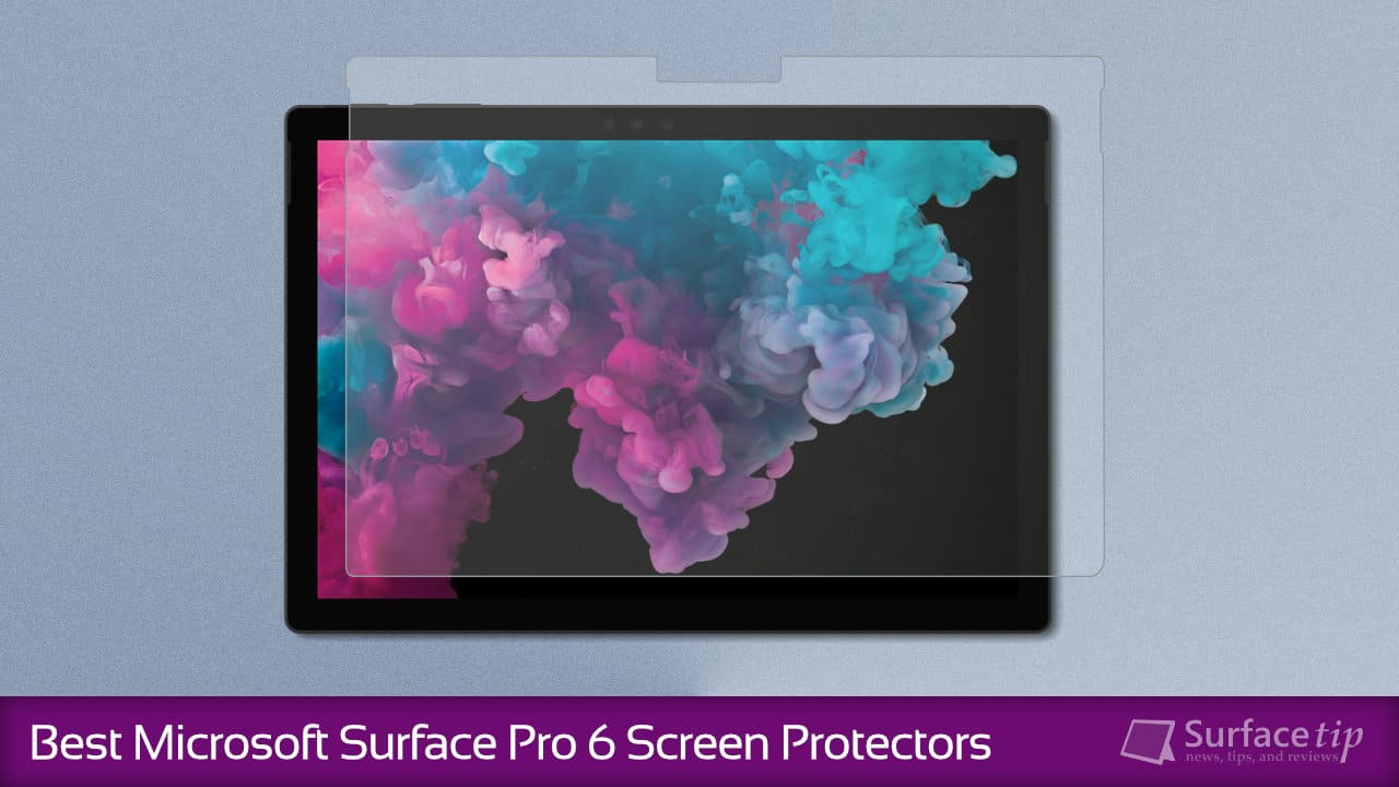 Best Surface Pro 6 Screen Protectors