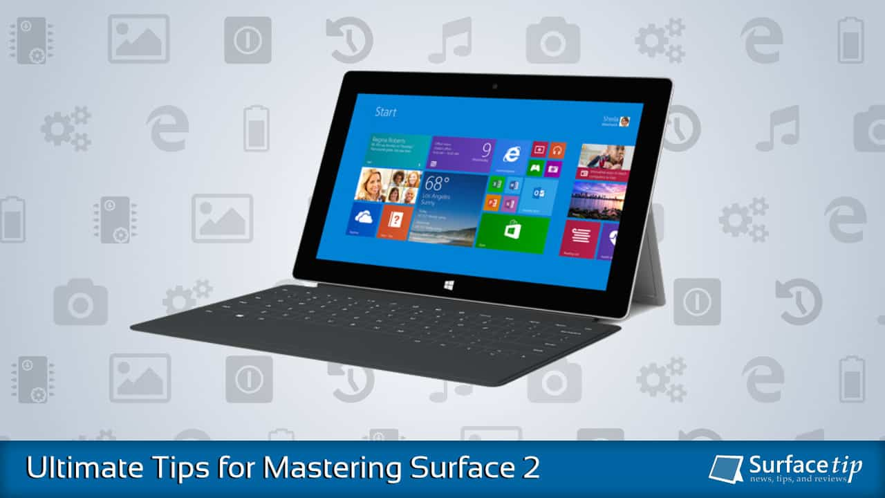 Surface 2 Tips & Tricks