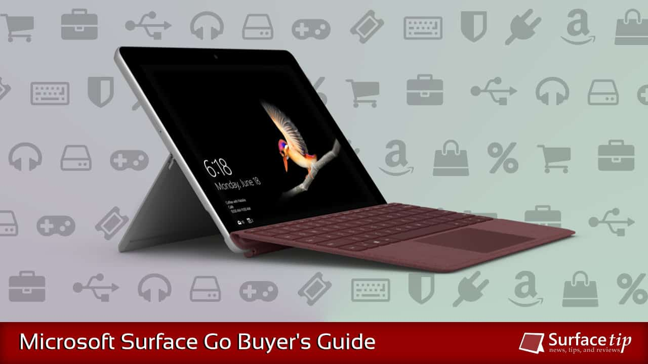 Microsoft Surface Go Buyer's Guide