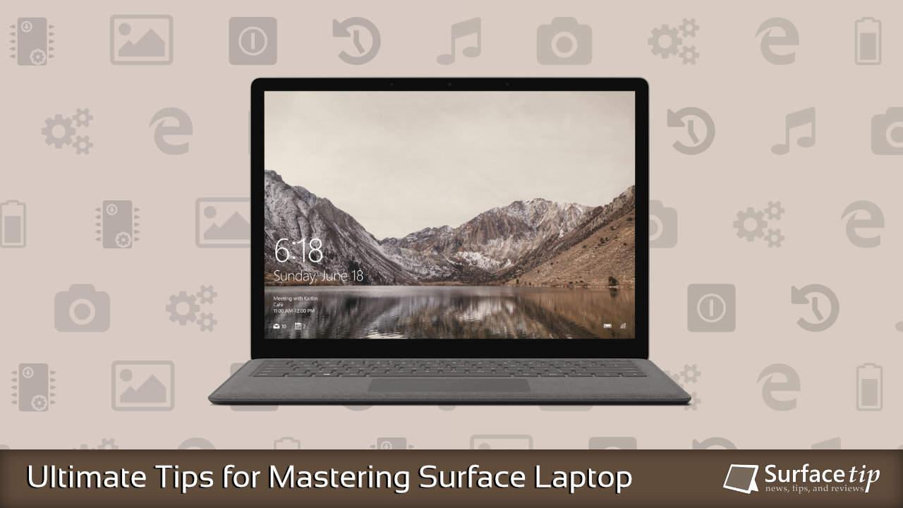 Surface Laptop Tips & Tricks