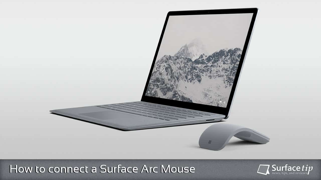 How to connect the Surface Arc Mouse to your Computer